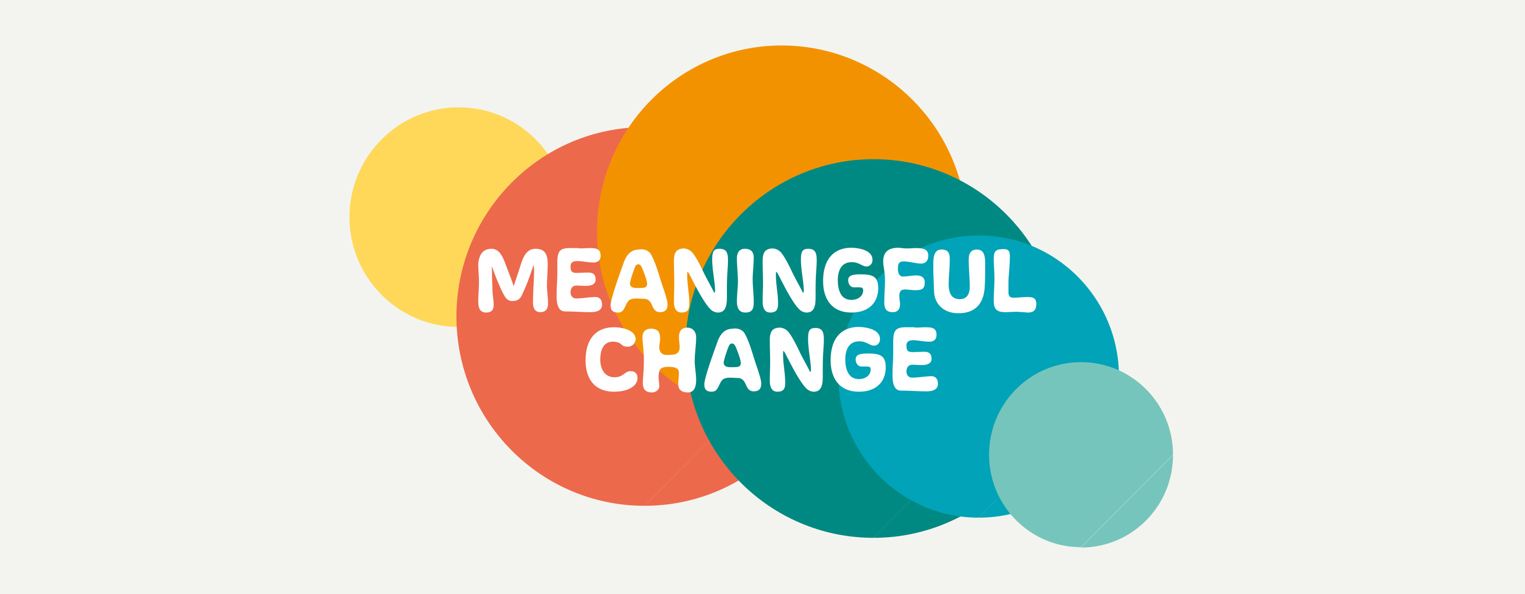 Meaningful Change